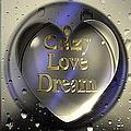 Crazy Love Dream